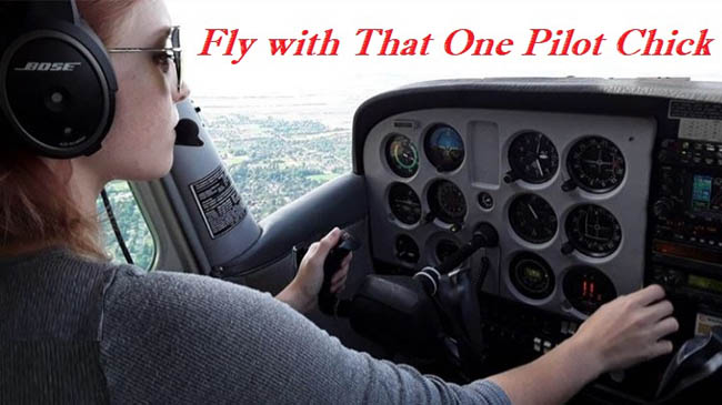 Fly with That One Pilot Chick