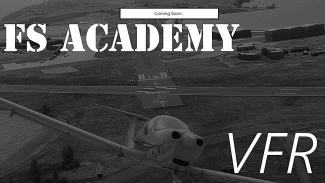 In Development Now For MSFS: FS Academy - VFR