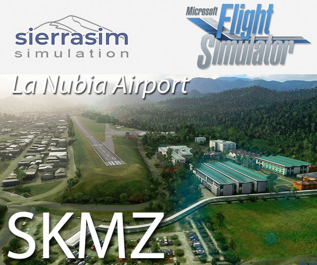 Sierrasim Simulation – SKMZ La Nubia Airport for MSFS