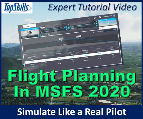 TopSkills - Flight Planning With MSFS Video