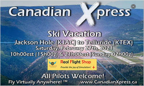 Canadian Xpress February 2021 Monthly Fly-in: Ski Vacation