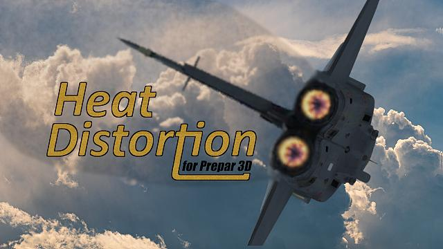 Click image for larger version.  Name:Heat Distortion for P3D.jpg Views:28 Size:196.3 KB ID:226527